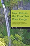 Day Hikes in the Columbia River Gorge: Hiking Loops, High Points, and Waterfalls within the Columbia River Gorge National Scenic Area
