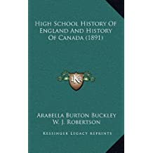 High School History of England and History of Canada (1891)