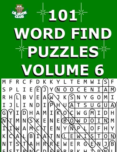 Lil Club - 101 Word Find Puzzles Vol. 6: Themed Word Searches, Puzzles to Sharpen Your Mind (Large 101 Themed Word Search Series) (Volume 6)