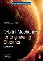 Orbital Mechanics for Engineering Students (Aerospace Engineering)