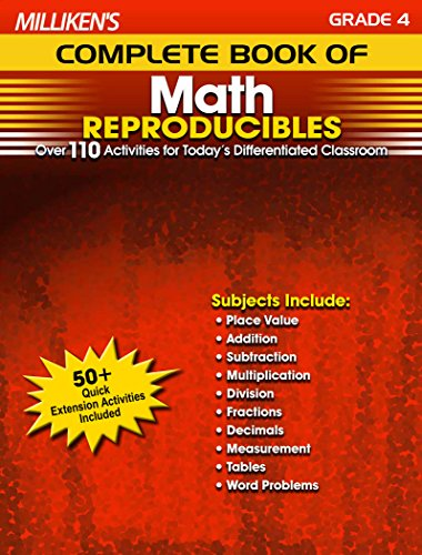 Four Milliken Activity - Milliken's Complete Book of Math Reproducibles - Grade 4: Over 110 Activities for Today's Differentiated Classroom