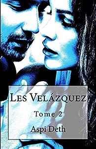 Les Velázquez, tome 2 par Aspi Deth