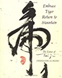 img - for Embrace Tiger, Return to Mountain: The Essence of Tai Ji book / textbook / text book