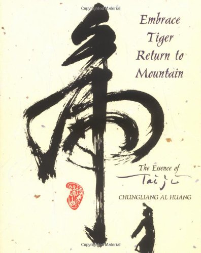 [Best] Embrace Tiger, Return to Mountain: The Essence of Tai Ji<br />Z.I.P