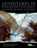 img - for Adventures in Paleontology: 36 Classroom Fossil Activities (PB201X) book / textbook / text book
