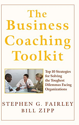 Price comparison product image The Business Coaching Toolkit: Top 10 Strategies for Solving the Toughest Dilemmas Facing Organizations