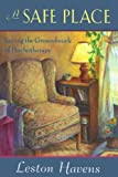img - for A Safe Place: Laying the Groundwork of Psychotherapy by Leston Havens (1996-03-01) book / textbook / text book