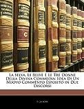 La Selva, le Belve E le Tre Donne Della Divina Commedi, I. Calvori, 1141205890