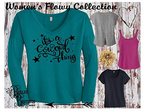 (it's a Cowgirl thing ~ Womens Flowy Shirt ~ Long sleeve ~ Short Sleeve ~ Tanktop ~ Empowered Women Quotes ~ Leggings ~ Yoga Pants ~ Rodeo shirts)