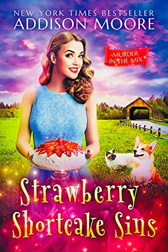 Strawberry Shortcake Sins (MURDER IN THE MIX Book 21) by [Moore, Addison]