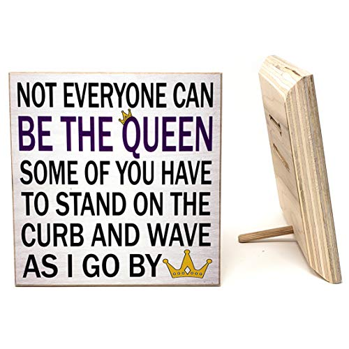 JennyGems - Not Everyone Can Be The Queen Some of You Have to Stand on The Curb and Wave as I Go by - Sassy Wall Art - Funny Sign