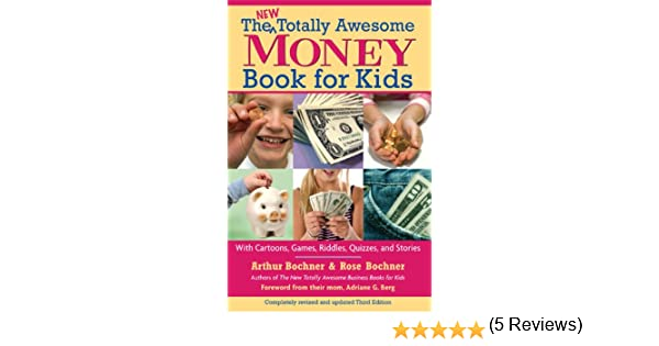 New totally awesome money book for kids revised edition new new totally awesome money book for kids revised edition new totally awesome series kindle edition by arthur bochner rose bochner adriane g berg fandeluxe Document