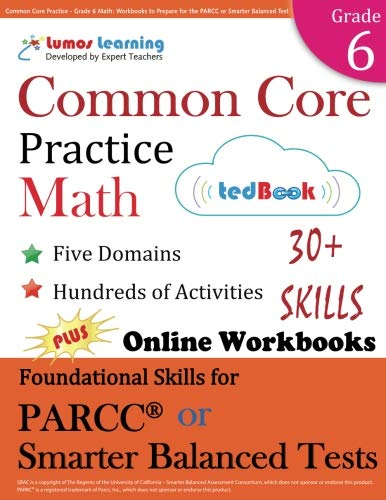 Common Core Practice - Grade 6 Math: Workbooks to Prepare for the PARCC or Smarter Balanced Test: CCSS Aligned (CCSS Standards Practice) (Volume 8)