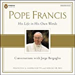 Pope Francis: Conversations with Jorge Bergoglio: His Life in His Own Words | Sergio Rubin,Francesca Ambrogetti