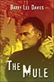 The Mule, Barry Lee Davies, 1604748702