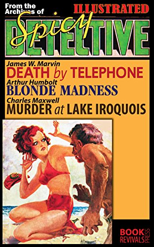 DEATH BY TELEPHONE, BLONDE MADNESS, MURDER AT LAKE IROQUOIS (Illustrated): From the Archives of