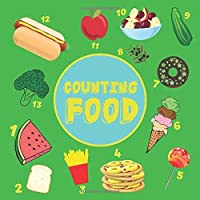 Counting Food: Fun Book For Little Children To