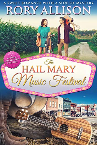 (The Hail Mary Music Festival (A Second Chance for Fox Hill Book 2) )