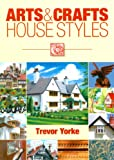 Arts and Crafts House Styles (England's Living History), Trevor Yorke, 1846742307