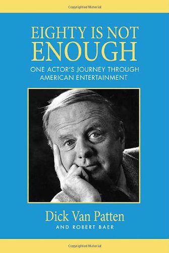 Eighty Is Not Enough: One Man's Journey Through American Entertainment
