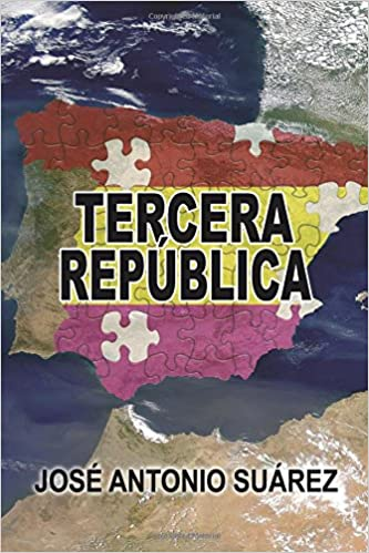 Tercera Republica: Amazon.es: Jose Antonio Suarez: Libros