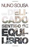 Um Delicado Sentido de Equilbrio, Nuno Sousa, 1453884688