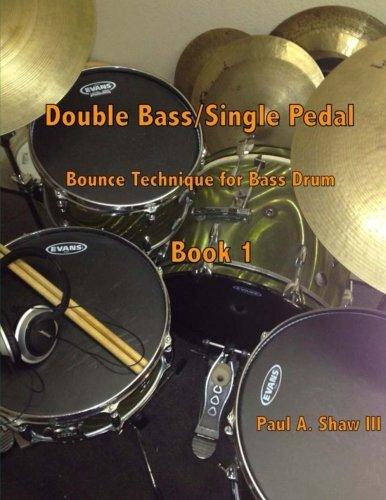 Double Bass/Single Pedal: Bounce Technique for Bass Drum Book 1