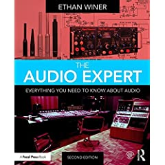 The Audio Expert: Everything You Need to Know About Audio, 2nd Edition from Focal Press