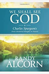 We Shall See God: Charles Spurgeon's Classic Devotional Thoughts on Heaven Hardcover