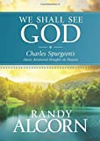 img - for We Shall See God: Charles Spurgeon's Classic Devotional Thoughts on Heaven book / textbook / text book