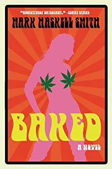 Baked: A Novel by [Smith, Mark Haskell]