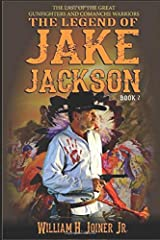 The Legend of Jake Jackson: Book Two: Gunfighter Western Adventure (A Jake Jackson: Gunfighter Western) Paperback