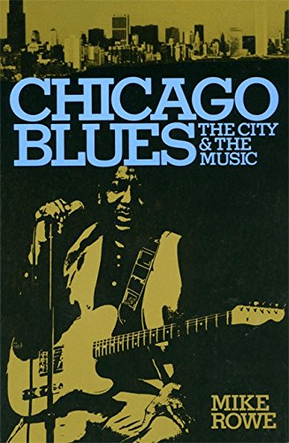 Chicago Blues: The City & the Music