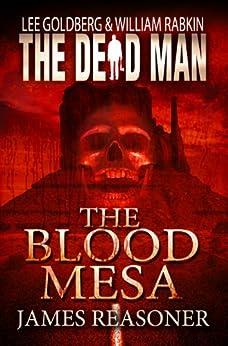 The Blood Mesa (Dead Man Book 5) by [Reasoner, James, Goldberg, Lee, Rabkin, William]