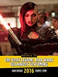 The 501st Legion: Star Wars Villainous Costuming: SDCC 2016