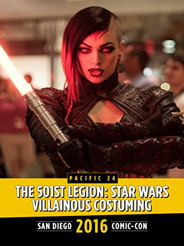 The 501st Legion: Star Wars Villainous Costuming: SDCC 2016 - 501 Legion Costumes