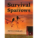 Survival of the Sparrows (Kindle Edition)