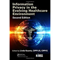Information Privacy in the Evolving Healthcare Environment (HIMSS Book Series)