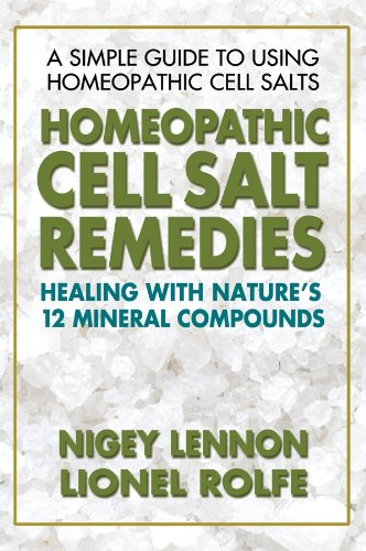- Homeopathic Cell Salt Remedies: Healing with Nature's Twelve Mineral Compounds