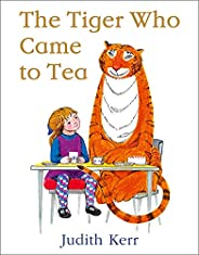 The Tiger Who Came to Tea: The bestselling classic children's book, from the beloved Judith Kerr