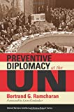 Preventive Diplomacy at the Un, Ramcharan, Bertrand G., 0253351472