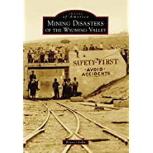 Mining Disasters of the Wyoming Valley (Images of America)