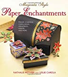 img - for Magenta Style Paper Enchantments: Create Charming Cards, Boxes, Ornaments, Albums, and More book / textbook / text book