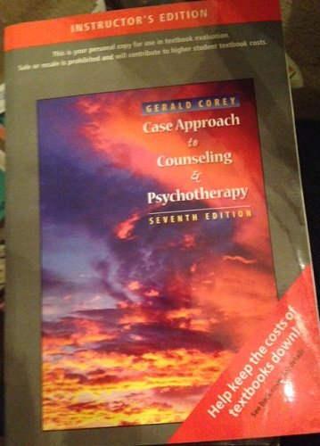 Gerald Corey Instructor's Edition -Case Approach to Counseling & Psychotherapy- 7th Edition