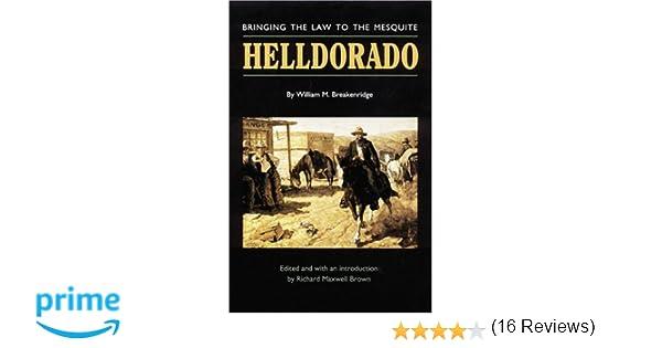 Helldorado bringing the law to the mesquite william m helldorado bringing the law to the mesquite william m breakenridge richard maxwell brown 9780803261006 amazon books fandeluxe Choice Image