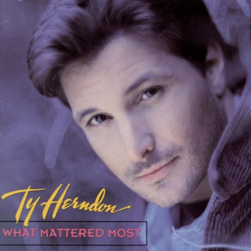 What Mattered Most Ty Herndon product image