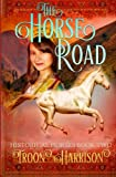 img - for The Horse Road: A Historical Horses novel (Volume 2) book / textbook / text book