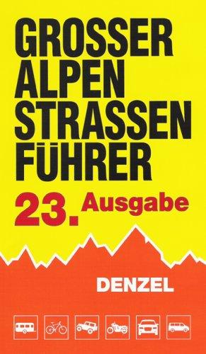 grosser-alpenstrassenfhrer-23-ausgabe-die-anfahrbaren-hochpunkte-der-alpen-und-die-kuriosesten-gebirgsstrecken-zwischen-wien-und-marseille-fr-eingestellte-auto-und-zweiradfahrer