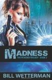 Madness, Bill Wetterman, 1482529149