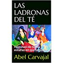 LAS LADRONAS DEL TÉ: Historias de timos y estafas en los negocios (Spanish Edition)